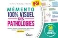 Anne Barrau et Hélène Diot - Le mémento 100% visuel des pathologies en IFSI.