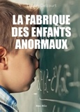 Thierry Delcourt - La fabrique des enfants anormaux.