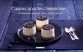 Sue Su - Craquez pour les cheesecakes ! - 30 délicieux coups de coeur, salés et sucrés.