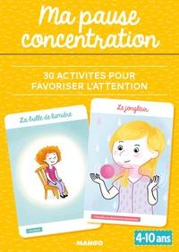 Pascale Pavy - Ma pause concentration - 30 activités pour favoriser l'attention.