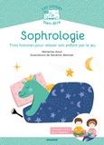 Marianne Aoun et Sandrine Monnier - Sophrologie - Trois histoires pour relaxer son enfant par le jeu.