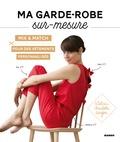 Charlotte Auzou - Ma garde-robe sur-mesure - Mix & match pour des vêtements personnalisés. Avec patrons à taille réelle.