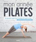 Lynne Robinson et Lisa Bradshaw - Mon année Pilates - Un programme complet pour 52 semaines de remise en forme.