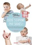 Christine Nougarolles et Anaïs Galon - Bébé s'exprime par signes !.