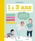 Françoise Ceccato - 1 à 3 ans, la grande aventure de l'autonomie !.