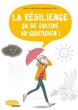 Brigitte Vaudolon et Emmanuelle Pioli - La résilience, ça se cultive au quotidien !.