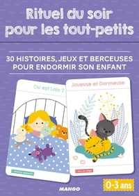 Pascale Pavy - Rituel du soir pour les tout-petits - 30 histoires, jeux et berceuses pour endormir son enfant.