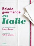 Balade gourmande en Italie / Laura Zavan, Valérie Lhomme | Zavan, Laura. Auteur