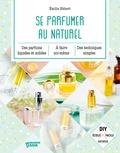 Emilie Hébert - Se parfumer au naturel.