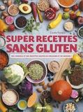 Coralie Ferreira - Super recettes sans gluten - Des conseils et des recettes hautes en couleurs et en saveurs !.