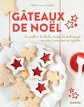 Marie-Laure Tombini et Aline Princet - Gâteaux de Noël - Du sablé à la bûche, toutes les techniques en pas à pas pour se régaler.