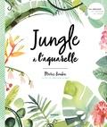 Marie Boudon - Jungle à l'aquarelle.