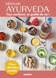 Eloïse Figgé et Sandra Salmandjee - Méthode Ayurveda - Pour amélioré sa qualité de vie ! Avec 30 fiches recettes.