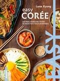 Luna Kyung - Easy Corée - Les meilleures recettes de mon pays tout en images.