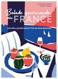 Chae Rin Vincent et Marie-Laure Fréchet - Balade gourmande en France - Les meilleures recettes de nos régions.