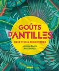 Jérôme Bertin et Aline Princet - Goûts d'Antilles - Recettes & Rencontres.