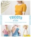 Morgane Mathieu et Nathalie Carnet - Tricots d'été - Toute la technique expliquée et 15 modèles à tricoter.