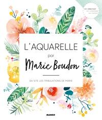 Marie Boudon - L'aquarelle par Marie Boudon - Du site les tribulations de Marie.