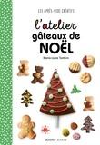 Marie-Laure Tombini - L'atelier gâteaux de Noël.