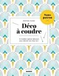 Mathilde Lhuillier et Nathalie Carnet - Déco à coudre sans patron - 13 modèles spécial débutant pour décorer son chez soi !.