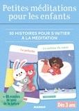 Gilles Diederichs et Hélène Chetaud - Petites méditations pour les enfants - 30 histoires pour s'initier à la méditation.