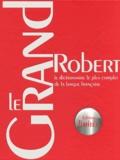 Alain Rey - Le Grand Robert - Le dictionnaire le plus complet de la langue française.
