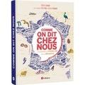 Mathieu Avanzi - Comme on dit chez nous - Le grand livre du français de nos régions.