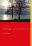 Anne-Claude Gonvers - Choix & conséquences - Témoignage.