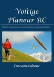 François Cahour - Voltige planeur RC - Apprendre et perfectionner le pilotage acrobatique des planeurs radiocommandés.