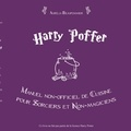 Aurélia Beaupommier - Harry Poffer - Manuel non-officiel de cuisine pour sorciers et non-magiciens.