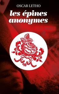 Oscar Letho - Les épines anonymes.
