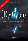 Frédéric Bellec - Exilium Tome 1 : L'internat - Oubliez tout ! Réapprenez tout !.