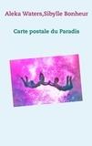 Aleka Waters et Sibylle Bonheur - Carte postale du Paradis.