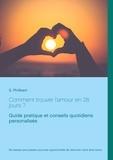 Philibert S - Comment trouver l'amour en 28 jours - Guide pratique et conseils quotidiens.