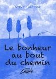 Sylvie Tournay - Le bonheur au bout du chemin Tome 1 : Laure.