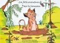 Alexe Mouniama-Mounican - La folle aventure de Paco le lionceau.