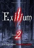 Frédéric Bellec - Exilium Tome 2 : Les legs noirs - 1ère partie.