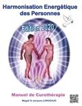Magali Koessler et Jacques Largeaud - Harmonisation énergétique des personnes - Manuel de Curothérapie.