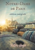 Victor Hugo - Notre-Dame de Paris - Version intégrale.