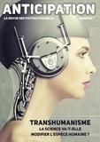 Marcus Dupont-Besnard et Jeanne L'Hévéder - Anticipation n°1 - La science va-t-elle modifier l'espèce humaine ?.
