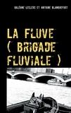 Galéane Leclerc et Antoine Blanquefort - La fluve (brigade fluviale) - Le joueur de flute.