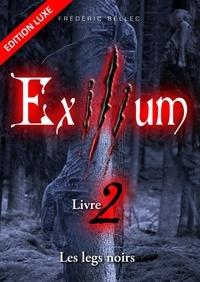 Frédéric Bellec - Exilium Tome 2 : Les legs noirs.