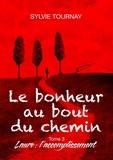 Sylvie Tournay - Le bonheur au bout du chemin Tome 3 : Laure : l'accomplissement.