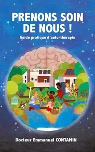 Emmanuel Contamin - Prenons soin de nous ! - Guide pratique d'auto-thérapie.