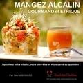Hervé Bobard - Mangez alcalin, gourmand et éthique - Optimisez votre vitalité, votre bien-être et votre santé au quotidien !.