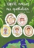 Maud Albert et Simon Quiniou - 4 pieds sur Terre Tome 1 : L'esprit nature au quotidien.