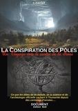 C. Faydit - La conspiration des Pôles - Un voyage vers le centre de la Terre.