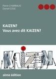 Pierre Charraud et Daniel Cissé - Kaizen ? Vous avez dit Kaizen ?.