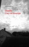 Antoine Le Quéau - Dualité, Une vie sinueuse.