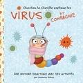 Susanne Bohne - Chachou la Chenille explique les virus et compagnie - Une histoire didactique pour des enfants de maternelle et de primaire.